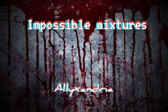 Thumbnail of Impossible mixtures